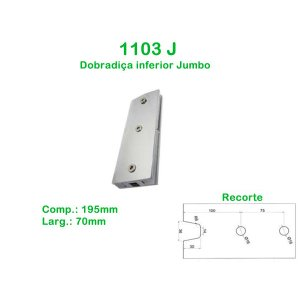 1103 J- Dobradiça inferior Jumbo para porta de vidro pivotante